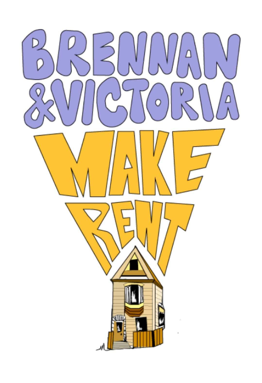Brennan & Victoria Make Rent